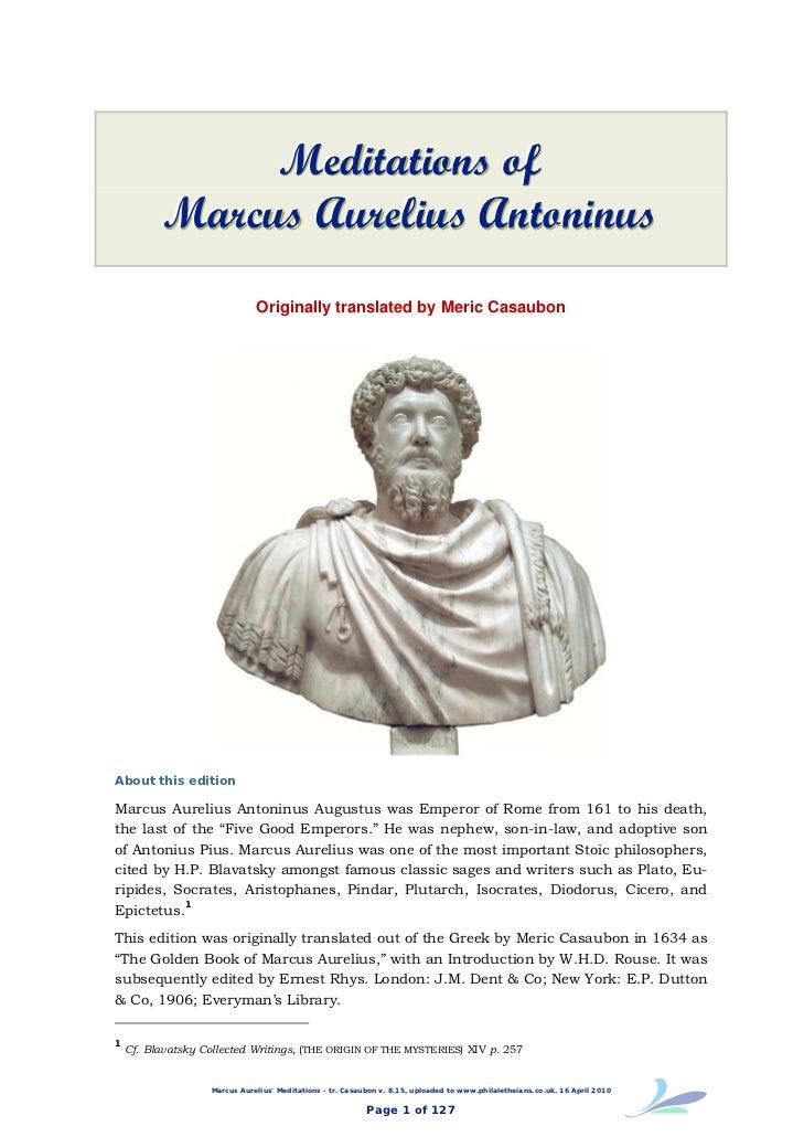 Meditations of          Marcus Aurelius Antoninus                               Originally translated by Meric CasaubonAbo...