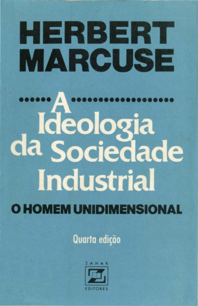 A IDEOLOGIA DA SOCIEDADE INDUSTRIAL