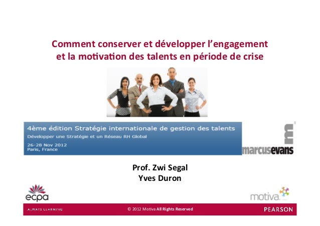Comment conserver et développer l'engagement  et la mo7va7on des talents en période de crise  ...