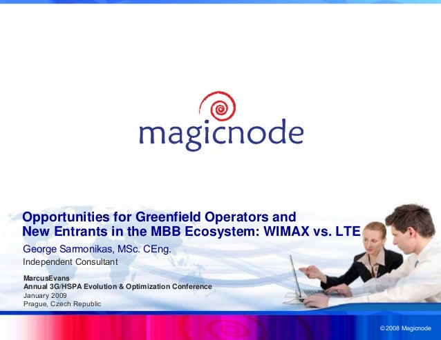 © 2008 Magicnode George Sarmonikas, MSc. CEng. Independent Consultant Opportunities for Greenfield Operators and New Entra...