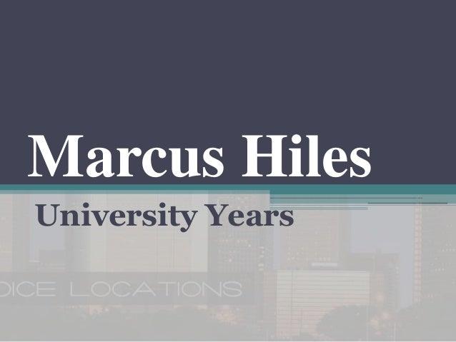 Marcus Hiles University Years