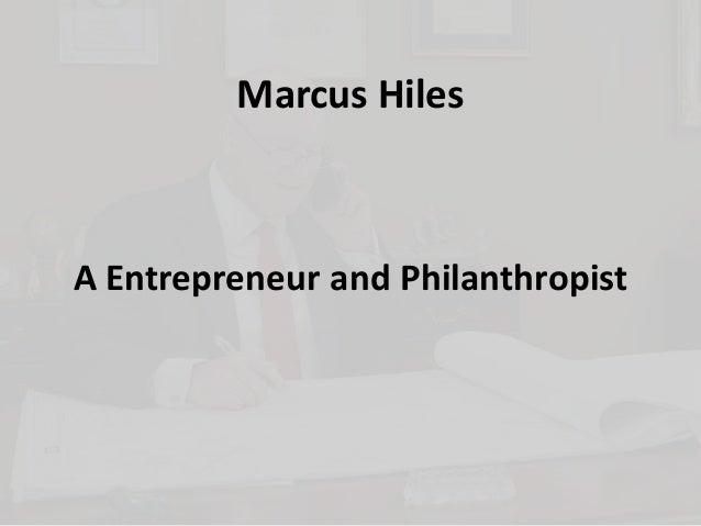 A Entrepreneur and Philanthropist Marcus Hiles