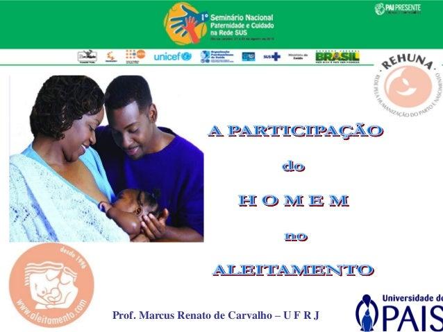 Prof. Marcus Renato de Carvalho – U F R J