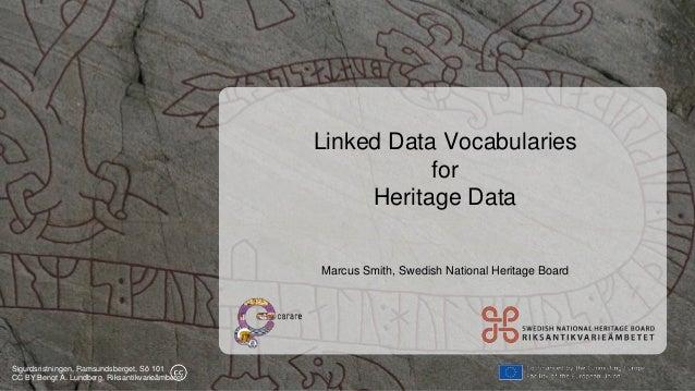 Sigurdsristningen, Ramsundsberget, Sö 101 CC BY Bengt A. Lundberg, Riksantikvarieämbetet Linked Data Vocabularies for Heri...
