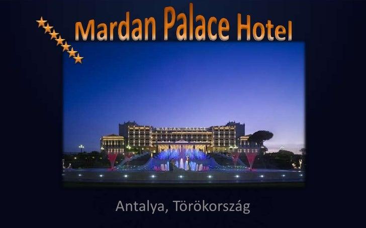 MardanPalaceHotel<br />Antalya, Törökország<br />