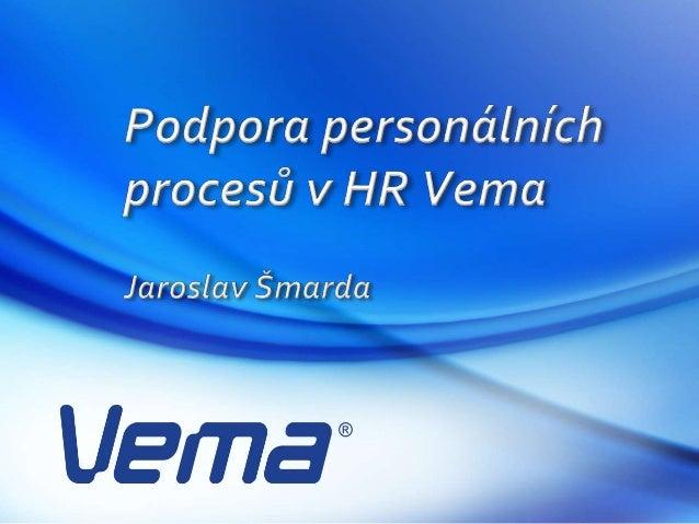 Stránka 2, © Vema, a. s. Podpora personálních procesů v HR Vema  Portálové řešení aplikací  Řízení procesů s využitím wo...