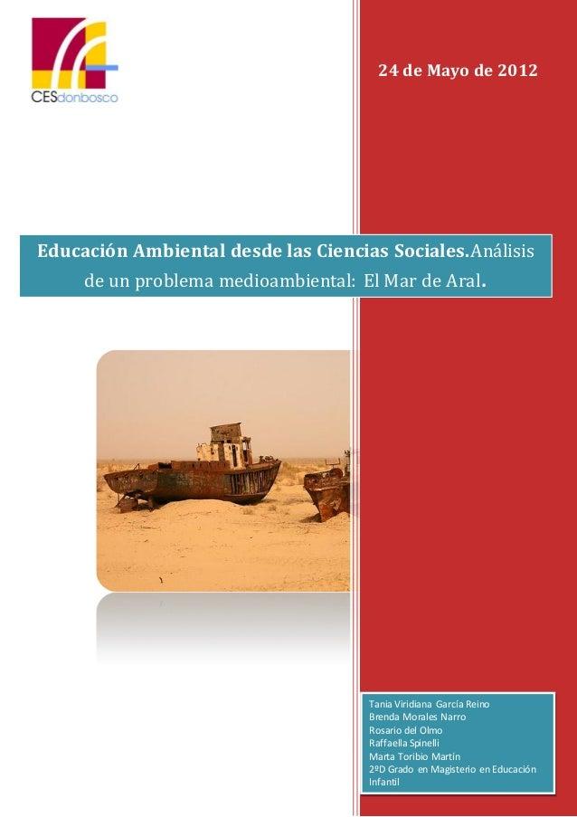 24 de Mayo de 2012Educación Ambiental desde las Ciencias Sociales.Análisis     de un problema medioambiental: El Mar de Ar...