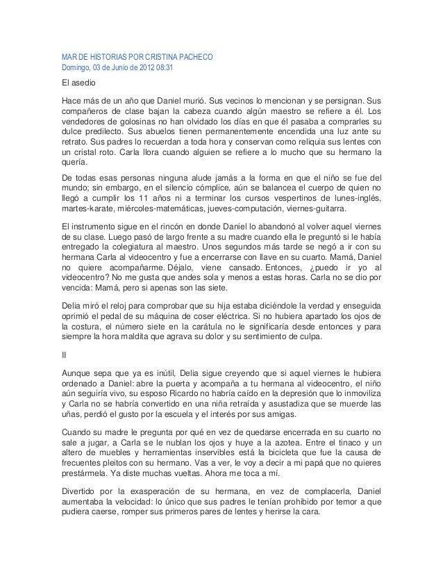 MAR DE HISTORIAS POR CRISTINA PACHECO Domingo, 03 de Junio de 2012 08:31 El asedio Hace más de un año que Daniel murió. Su...