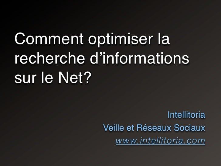 Comment optimiser la recherche d'informations sur le Net?                              Intellitoria             Veille et ...