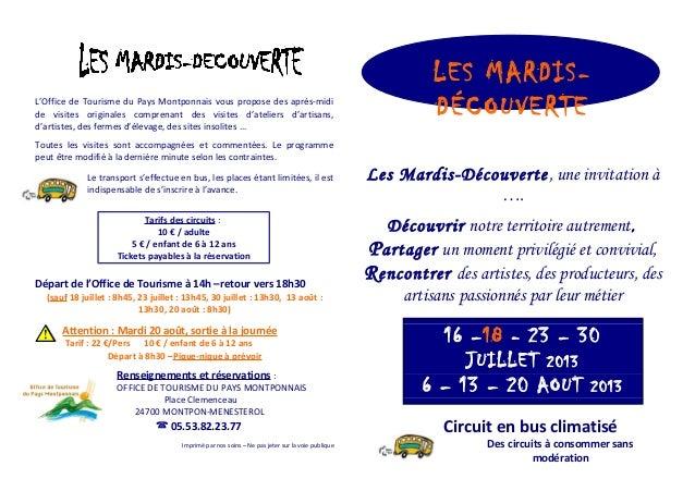 L'Office de Tourisme du Pays Montponnais vous propose des après-midi de visites originales comprenant des visites d'atelie...