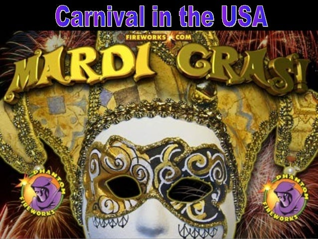 • Carnival is not celebrated very much in the USA.• There is one exception.• French Catholics brought Carnival to the USA....