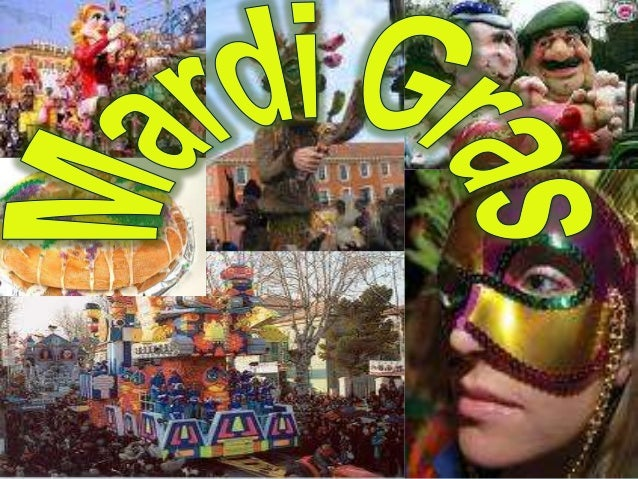 What is mardi gras?   Mardi Gras is French for 'Fat Tuesday'  It marks the end of the period of Carnival and the beginni...