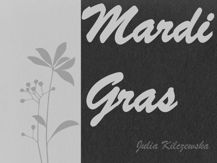 MardiGras  Julia Kilczewska