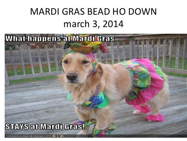 MARDI GRAS BEAD HO DOWN march 3, 2014