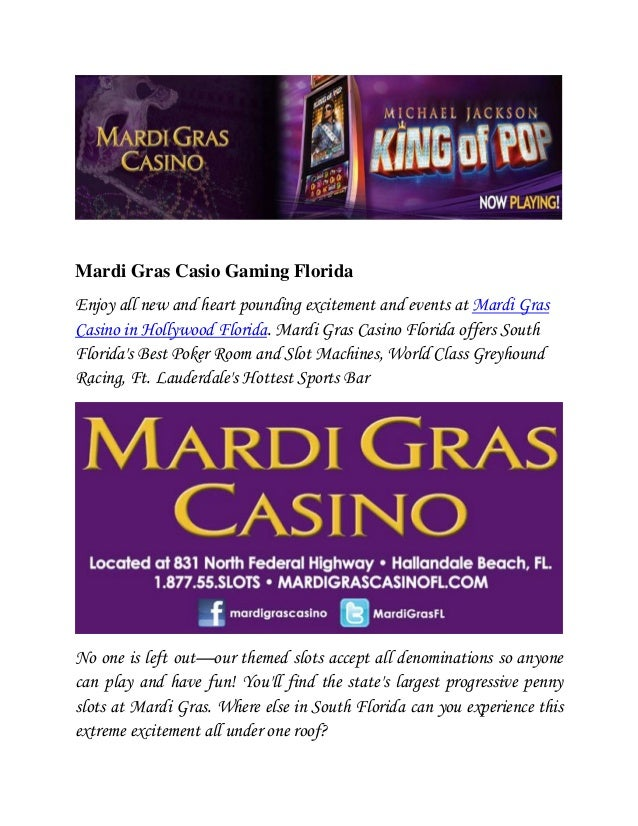 Mardi Gras Casio Gaming FloridaEnjoy all new and heart pounding excitement and events at Mardi GrasCasino in Hollywood Flo...