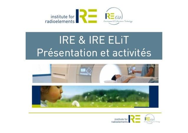 IRE & IRE ELiTIRE & IRE ELiT PrésentationPrésentation etet activitésactivités
