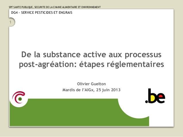 SPF SANTE PUBLIQUE, SECURITE DE LA CHAINE ALIMENTAIRE ET ENVIRONNEMENT 1 DG4 - SERVICE PESTICIDES ET ENGRAIS De la substan...