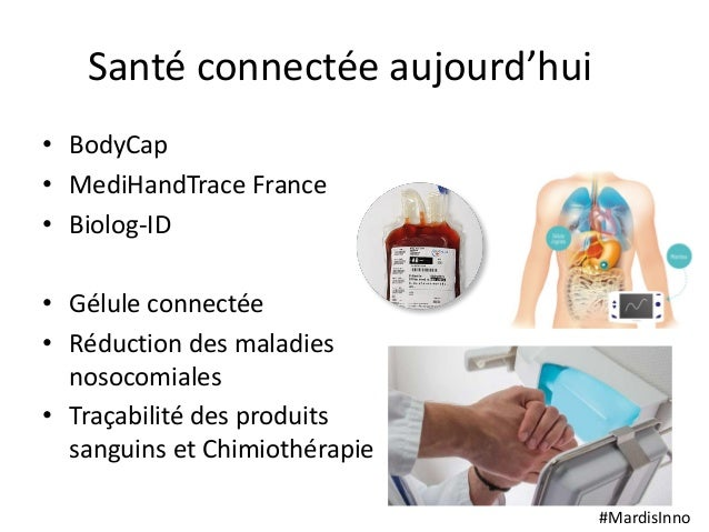 #MardisInno Santé connectée aujourd'hui • BodyCap • MediHandTrace France • Biolog-ID • Gélule connectée • Réduction des ma...