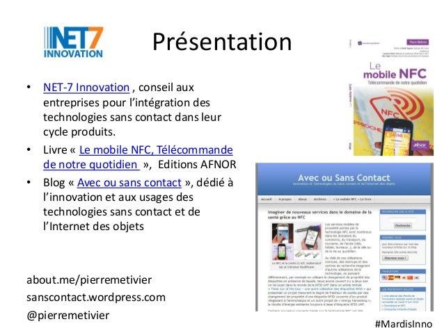 #MardisInno Présentation • NET-7 Innovation , conseil aux entreprises pour l'intégration des technologies sans contact dan...