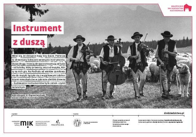 Plansze powstały w ramach XXII Małopolskich Dni Dziedzictwa Kulturowego. Brzmi Dobrze Opracowanie tekstu i koncepcja wysta...