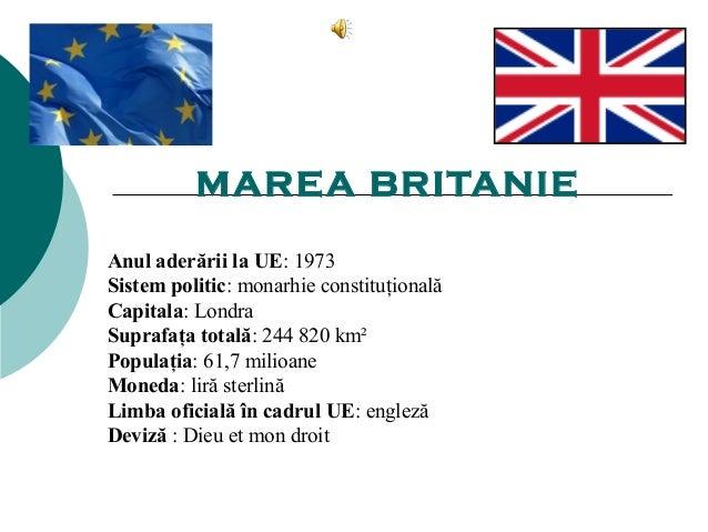 MAREA BRITANIE  Anul aderării la UE: 1973  Sistem politic: monarhie constituţională  Capitala: Londra  Suprafaţa totală: 2...