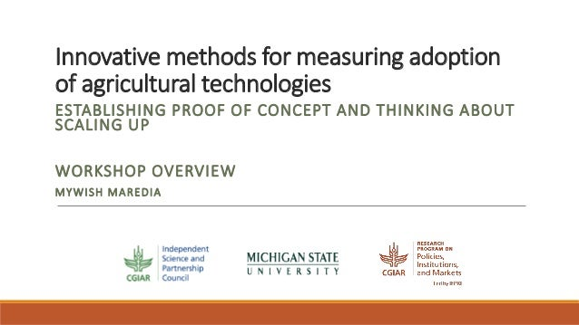 Innovative methods for measuring adoption of agricultural technologies ESTABLISHING PROOF OF CONCEPT AND THINKING ABOUT SC...