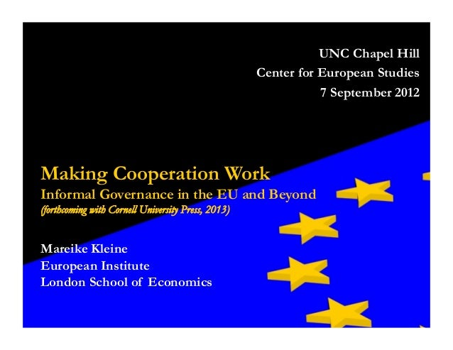 Making Cooperation WorkInformal Governance in the EU and Beyond(forthcoming with Cornell University Press, 2013)Mareike Kl...