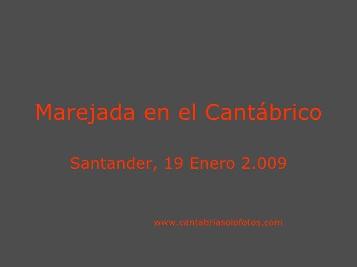 Marejada en el Cantábrico Santander, 19 Enero 2.009 www.cantabriasolofotos.com