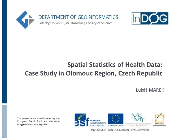 Spatial Statistics of Health Data:      Case Study in Olomouc Region, Czech Republic                                      ...
