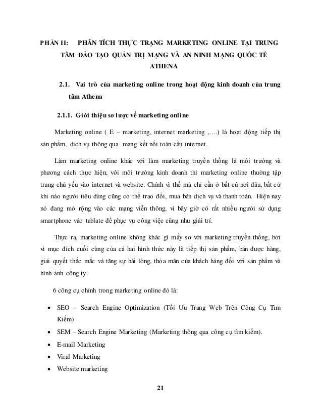 21 PHẦN II: PHÂN TÍCH THỰC TRẠNG MARKETING ONLINE TẠI TRUNG TÂM ĐÀO TẠO QUẢN TRỊ MẠNG VÀ AN NINH MẠNG QUỐC TẾ ATHENA 2.1. ...