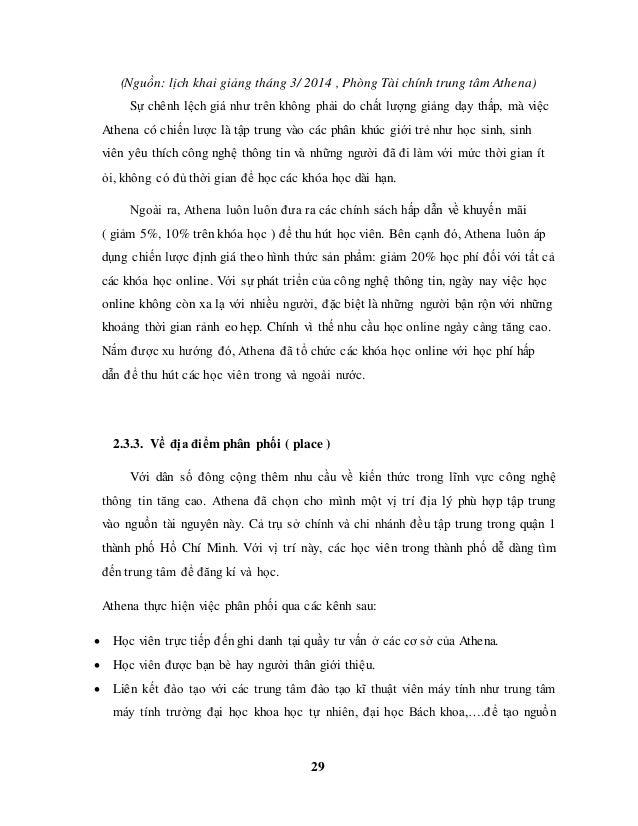 29 (Nguồn: lịch khai giảng tháng 3/ 2014 , Phòng Tài chính trung tâm Athena) Sự chênh lệch giá như trên không phải do chất...