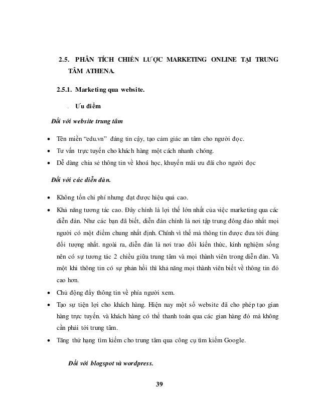 39 2.5. PHÂN TÍCH CHIẾN LƯỢC MARKETING ONLINE TẠI TRUNG TÂM ATHENA. 2.5.1. Marketing qua website. 2.5.1.1. Ưu điểm Đối với...