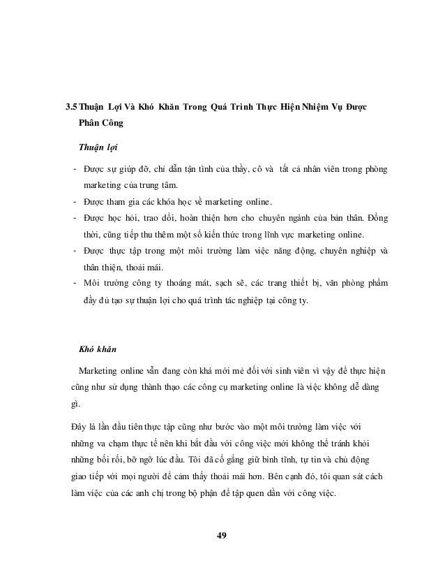 49 3.5 Thuận Lợi Và Khó Khăn Trong Quá Trình Thực Hiện Nhiệm Vụ Được Phân Công Thuận lợi - Được sự giúp đỡ, chỉ dẫn tận tì...
