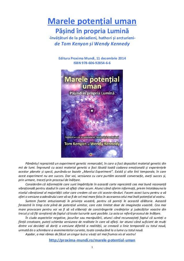1 Marele potențial uman Pășind în propria Lumină -învățături de la pleiadieni, hathori și arcturieni- de Tom Kenyon și Wen...