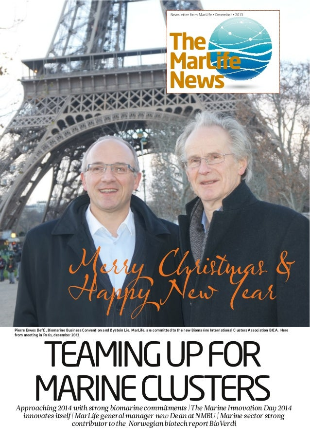 Newsletter from MarLife • December • 2013  The MarLife News  MerryChristmas & HappyNew Year Pierre Erwes (left), Biomarine...