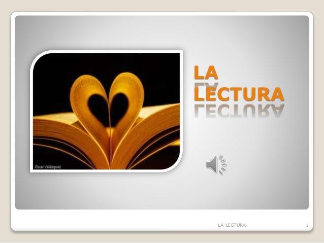 LA LECTURA 1LA LECTURA