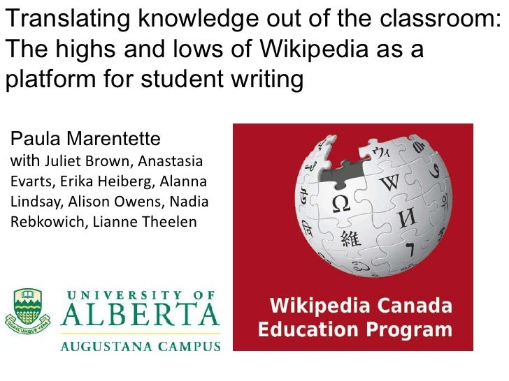 Translating knowledge out of the classroom:The highs and lows of Wikipedia as aplatform for student writingPaula Marentett...