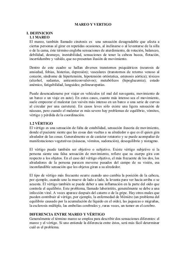 MAREO Y VERTIGO I. DEFINICION 1.1 MAREO El mareo, también llamado cinetosis es una sensación desagradable que afecta a cie...