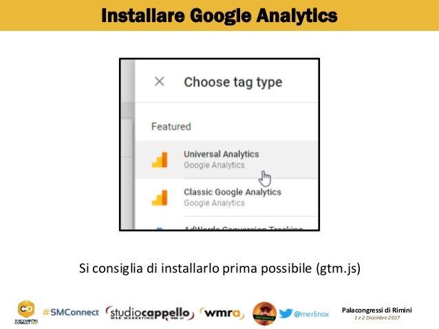 Palacongressi di Rimini 1 e 2 Dicembre 2017@merlinox Installare Google Analytics Si consiglia di installarlo prima possibi...