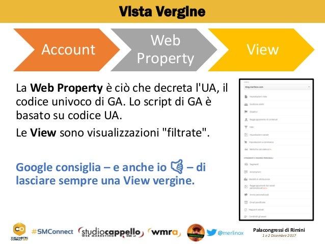Palacongressi di Rimini 1 e 2 Dicembre 2017@merlinox Vista Vergine Account Web Property View La Web Property è ciò che dec...