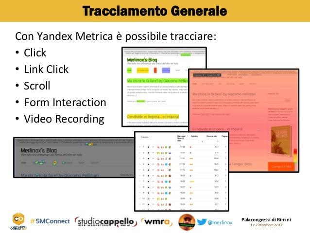 Palacongressi di Rimini 1 e 2 Dicembre 2017@merlinox Tracciamento Generale Con Yandex Metrica è possibile tracciare: Click...