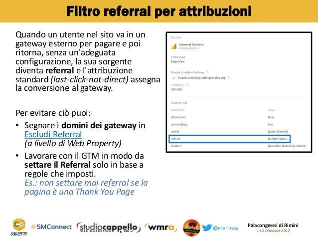 Palacongressi di Rimini 1 e 2 Dicembre 2017@merlinox Filtro referral per attribuzioni Quando un utente nel sito va in un g...