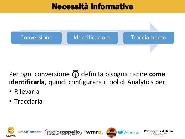 Palacongressi di Rimini 1 e 2 Dicembre 2017@merlinox Necessità Informative Conversione Identificazione Tracciamento Per og...