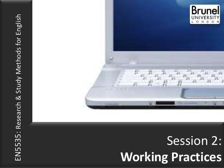 EN5535: Research & Study Methods for EnglishWorking Practices       Session 2: