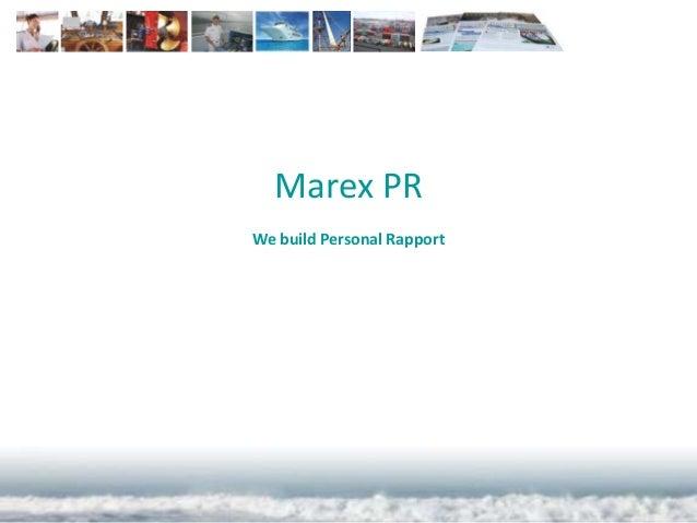 Marex PR We build Personal Rapport