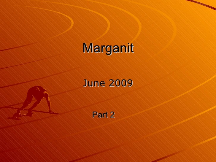 Marganit June 2009 Part 2