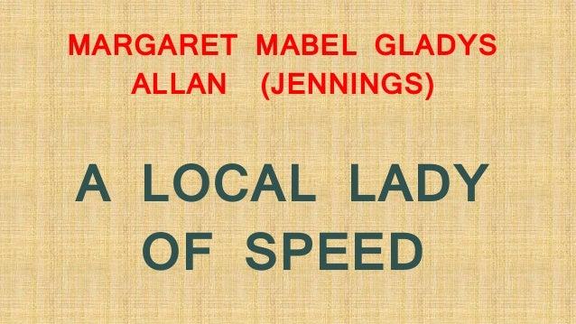 MARGARET MABEL GLADYS ALLAN (JENNINGS) A LOCAL LADY OF SPEED