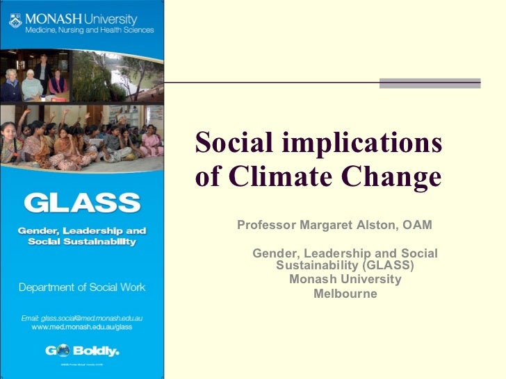 Social implications of Climate Change Professor Margaret Alston, OAM Gender, Leadership and Social Sustainability (GLASS) ...