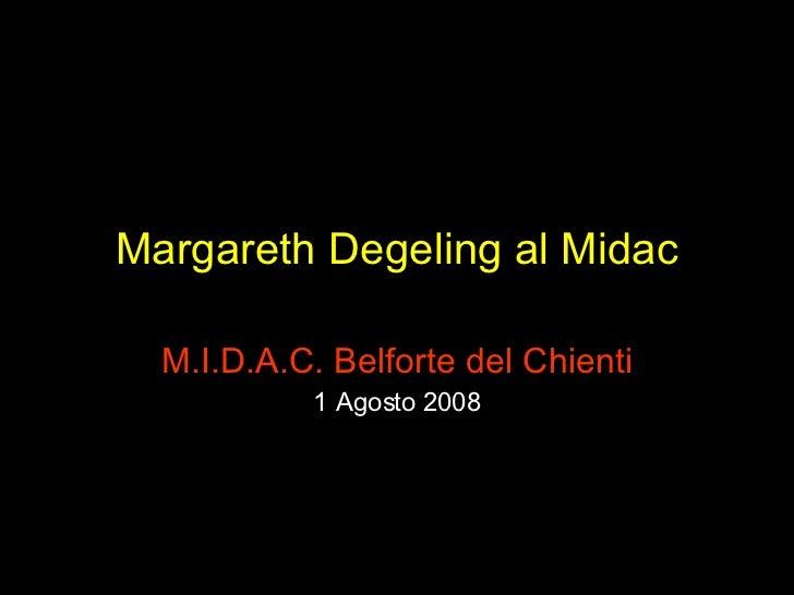 Margareth Degeling al Midac M.I.D.A.C. Belforte del Chienti 1 Agosto 2008