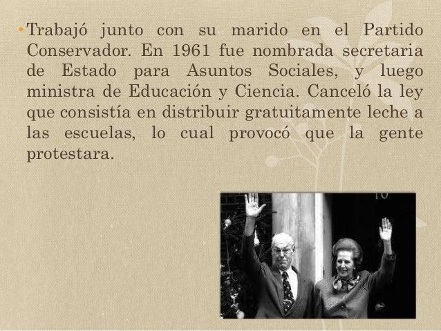 •Trabajó junto con su marido en el Partido Conservador. En 1961 fue nombrada secretaria de Estado para Asuntos Sociales, y...